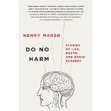 img - for Do No Harm: Stories of Life, Death, and Brain Surgery [HARDCOVER] [2015] [By Henry Marsh] book / textbook / text book