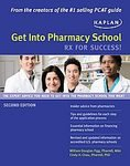 Get Into Pharmacy School: Rx for Success! [Paperback]
