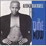 Time Is Now ~ Alfonzo Blackwell