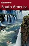 Frommers South America (Frommers Complete Guides)