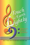 img - for TOUCH THE EARTH LIGHTLY - Shirley Erena Murray Shirley Erena Murray - Song Book book / textbook / text book