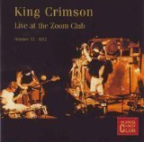 Live at the Zoom Club Oct 13 1972 by King Crimson