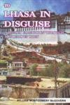 To Lhasa in Disguise: A Secret Expedi...
