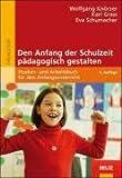Den Anfang der Schulzeit pädagogisch gestalten: Studien- und Arbeitsbuch für den Anfangsunterricht (Reihe Pädagogik)