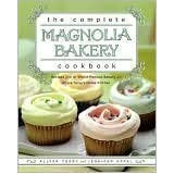 The Complete Magnolia Bakery Cookbook, Recipes from the World-Famous Bakery and Allysa Torey's Home Kitchen ~ Allysa Torey