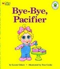 Bye-Bye, Pacifier (Golden Naptime Tale) (0307123308) by Louise Gikow