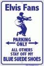 Elvis, Blue Suede Shoes – Novelty Metal Parking Sign