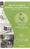 Manual on Imaging Obst.& Gyn. Workshop Manual Aicog 2013