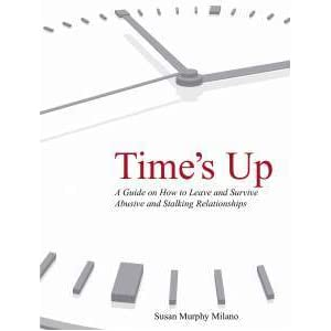 Time&#39;s Up: How to Escape Abusive and Stalking Relationships Guide