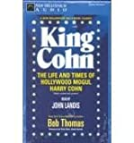 King Cohn: The Life and Times of Harry Cohn (0070642613) by Thomas, Bob