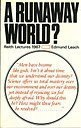 Runaway World? (Reith Lecture) (0563074337) by Leach, Edmund
