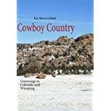 "Cowboy Country: Unterwegs in Colorado und Wyomingvon ""Kai Moorschlatt"""