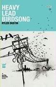 Heavy Lead Birdsong