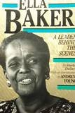 Ella Baker: A Leader Behind the Scenes (The History of the Civil Rights Movement)
