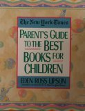 The New York Times Parent's Guide to the Best Books for Children, EDEN ROSS LIPSON