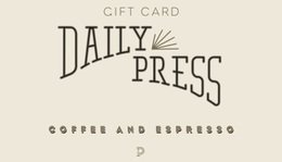 Daily Press Coffee Gift Card ($10)