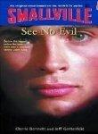 See No Evil (Smallville no. 2) (0316173010) by Bennett, Cherie;Gottesfeld, Jeff