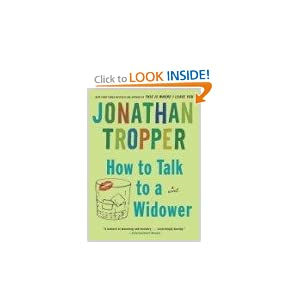 How to Talk to a Widower: A Novel (Bantam Discovery) Jonathan Tropper
