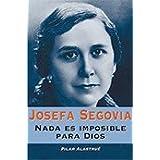 Josefa Segovia: Nada es imposible para Dios (Fuera de Colección)