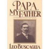 Papa, My Father: A Celebration of Dads (0688089291) by Leo F. Buscaglia