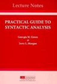 A Practical Guide to Syntactic Analysis (Center for the Study of Language and Information Publication Lecture Notes)