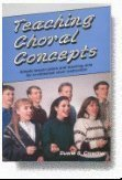 Teaching Choral Concepts: Simple Lesson Plans and Teaching Aids for In-rehearsal Choir Instruction