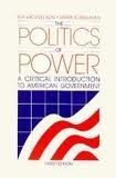 img - for The Politics of Power: A Critical Introduction to American Government book / textbook / text book