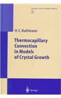 Thermocapillary Convection in Models of Crystal Growth (Springer Tracts in Modern Physics)