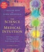 The Science of Medical Intuition: Self-Diagnosis and Healing with Your Bodys Energy Systems