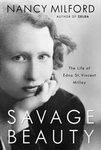 Savage Beauty: The Life of Edna St. Vincent Millay [Hardcover]