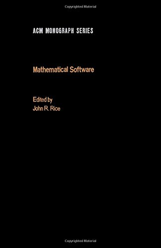 Mathematical Software: v. 1 (ACM monograph series)