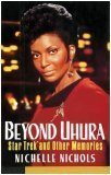 Beyond Uhura - Star Trek and Other Memories by Nichelle Nichols