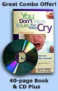 """""""You Don't Have to Let Your Baby Cry"""" Book and CD Plus!"""