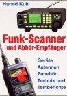 Funk-Scanner und Abh�r-Empf�nger: Ger�te, Antennen, Technik und Testberichte