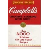 Campbell's Creative Cooking with Soup: Over 8,000 Delicious Mix and Match Recipes