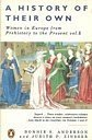A history of their own: women in Europe from prehistory to the present, volume I (0140125027) by ANDERSON, Bonnie S. & ZINSSER, Judith P.