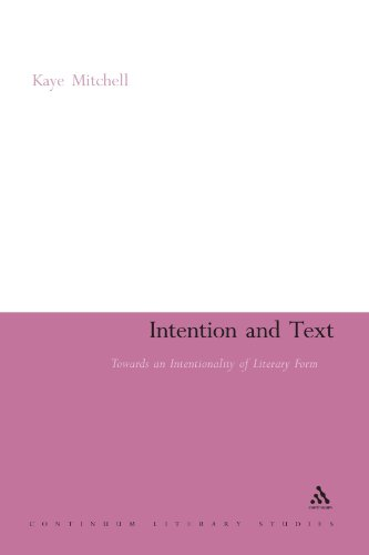 Intention and Text: Towards an Intentionality of Literary Form (Continuum Literary Studies)