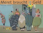 img - for Meret braucht Geld. ( Ab 5 J.) book / textbook / text book