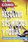 img - for C mo resolver sus miedos y fobias book / textbook / text book