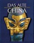 Das Alte China: Menschen und G�tter i...