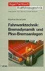 Fahrwerktechnik, Bremsdynamik und PKW...