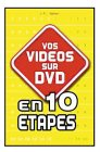 Vos vidos sur DVD