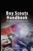Boy Scouts Handbook: The Official Handbook for Boys , The Original Edition, BOY SCOUTS OF AMERICA