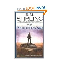 The Protector's War: A Novel of the Change (Change Series) by S. M. Stirling