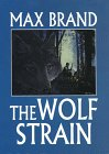 The Wolf Strain: A Western Trio (G K Hall Large Print Book Series) (0783816731) by Brand, Max