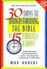 30 Days to Understanding the Bible in 15 Minutes a Day: Expanded Edition (0785214232) by Max Anders