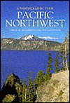 Pacific Northwest: A Photographic Tour