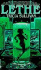 LETHE (0553568582) by Tricia Sullivan