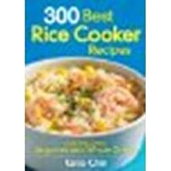 300 Best Rice Cooker Recipes: Also Including Legumes and Whole Grains by Chin, Katie (2011) Paperback