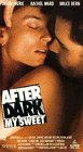 After Dark My Sweet [VHS]